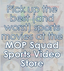 CLICK HERE FOR THE MOP Squad Sports Video Store